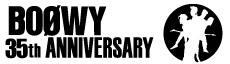 BOOWY 35th ANNIVERSARY